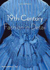 Fashion in Detail: 19th Century by Lucy Johnston (Paperback, 2016)