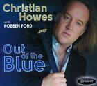 Out of the Blue [Digipak] by Christian Howes/Robben Ford (CD, Aug-2010, Resonance)