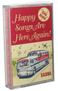 Happy Songs Are Here Again! Sing Along Sasha Music Cassette Tape