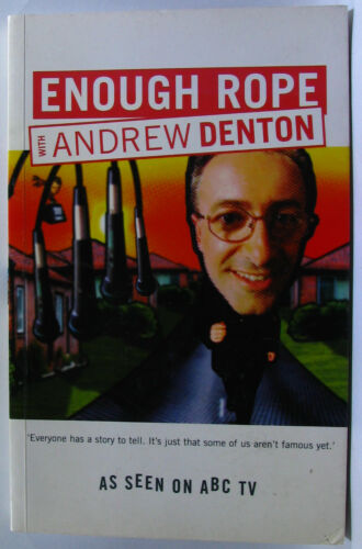 1 of 1 - #JJ56, Andrew Denton ENOUGH ROPE, SC GC