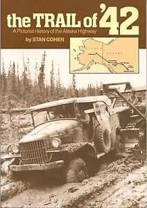 The-Trail-of-039-42-Pictorial-history-of-the-Alaska-Highway-by-Stan-Cohen