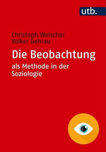 1 von 1 - Die Beobachtung als Methode in der Soziologie von Weischer, Christoph