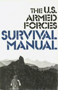 The U S Armed Forces Survival Manual