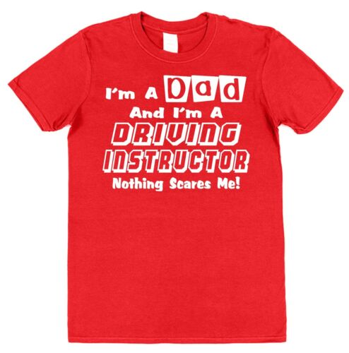 I/'M A DAD AND A DRIVING INSTRUCTOR NOTHING SCARES ME Cotton T-Shirt Father/'s Car