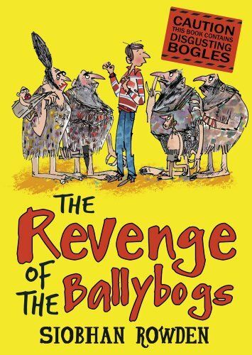 1 of 1 - The Revenge of the Ballybogs By Siobhan Rowden, Mark Beech
