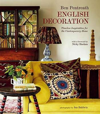 1 of 1 - English Decoration: Timeless Inspiration for the Contemporary Home, Pentreath, B