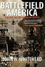 Battlefield America : The War on the American People by John W. Whitehead (2015, Hardcover)