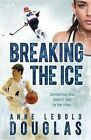 Breaking the Ice by Anne Lebold Douglas (Paperback / softback, 2014)
