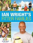 Ian Wright's Fitter Families by Dean Horridge, Ian Wright, Anita Bean (Paperback, 2009)