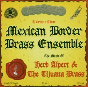 Mexican-Border-Brass-Ensemble-Music-Of-Herb-Alpert-and-Tijuana-Brass-CD