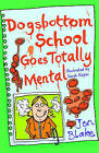 Dogsbottom School Goes Totally Mental by Jon Blake (Paperback, 2005)