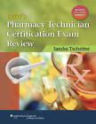 LWW's Pharmacy Technician Certification Exam Review by Sandra Tschritter (Paperback, 2010)