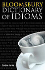 Bloomsbury Dictionary of Idioms by Gordon Jarvie (Paperback, 2009)