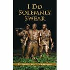 I Do Solemnly Swear by T L Kennedy, P Peck-Kennedy (Paperback, 2007)