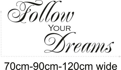 Suivez vos rêves Wall Sticker Citation Vinyl Personnalisation Art HOME /& Living