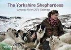 The Yorkshire Shepherdess Calendar 2016 by Amanda Owen 9781909823570