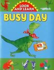 Look and Learn with Little Dino: Busy Day by Anness Publishing (Board book, 2014)