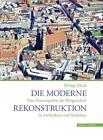 Die moderne Rekonstruktion von Philipp Maass (2015, Gebundene Ausgabe)
