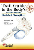 Trail Guide To The Body's Quick Reference To Stretch Strengthen Book
