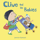 Clive and His Babies by Jessica Spanyol (Board book, 2016)