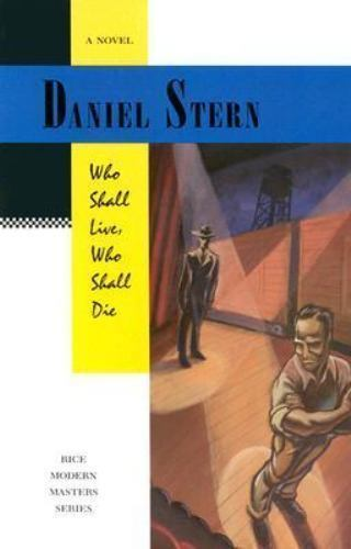 Who Shall Live, Who Shall Die by Daniel Stern (1994, Paperback)
