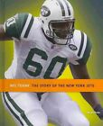 The Story of the New York Jets by Jim Whiting (Hardback, 2013)