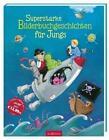 Superstarke Bilderbuchgeschichten für Jungs von Gaby Scholz, Sylvia Englert und Barbara Rose (2016, Gebundene Ausgabe)