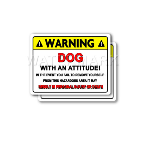 Dog with a Attitude Warning Decal Pet food doggy Toys 2 pack of Stickers Mk