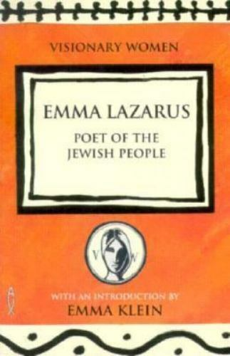 Emma Lazarus : Poet of the Jewish People by Furlong, M