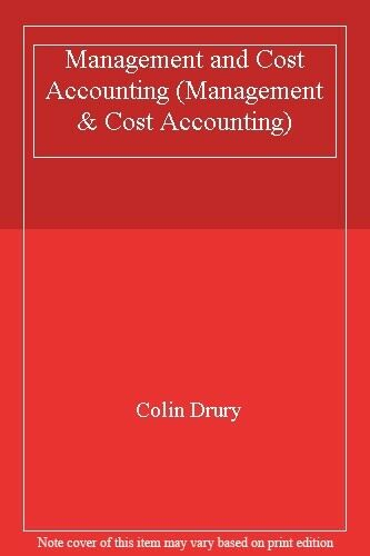 Management and Cost Accounting (Management & Cost Accounting) B .9781861525369