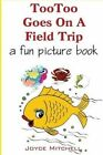 Tootoo Goes on a Field Trip by Joyce Mitchell (Paperback / softback, 2013)