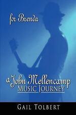 A John Mellencamp Music Journey : For Brenda by Gail Tolbert (2007, Paperback)