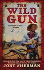 The Wild Gun by Jory Sherman (Paperback / softback, 2014)