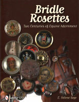 Bridle Rosettes: Two Centuries Of Equine Adornment With 824 Color Photos