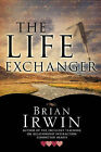 The Life Exchanger by Brian Irwin (Paperback / softback, 2010)