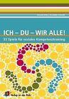 Ich - Du - Wir alle von Antonia Klein und Brunhilde Schmidt (2009, Kunststoffeinband)