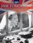 Jam Tomorrow: Memories of Life in Post-War Britain by Tom Quinn (Hardback, 2009)