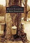 Maple Sugaring in New Hampshire by Barbara Mills Lassonde (Paperback / softback, 2004)