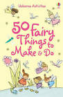 50 Fairy Things to Make and Do by Rebecca Gilpin, Minna Lacey (Spiral bound, 2008)