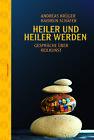 Heiler und heiler werden von Haidrun Schäfer und Andreas Krüger (2013, Taschenbuch)