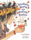 Boobela, Worm and Potion Power by Joe Friedman (Paperback, 2008)