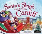 Santa's Sleigh is on its Way to Cardiff by Eric James (Hardback, 2015)