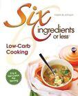 Six Ingredients or Less: Low-Carb by Linda Hazen, Carlean Johnson (Paperback / softback, 2011)