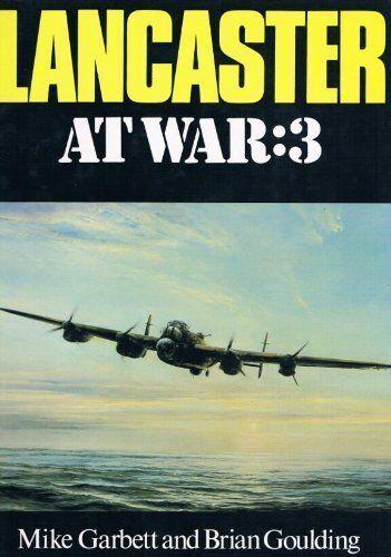 Lancaster at War: 3-Mike Garbett, Brian Goulding