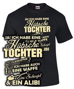 T-Shirt-ICH-HABE-EINE-HUBSCHE-TOCHTER-Waffe-Schaufel-Alibi-Pistole-Vater-Spruch