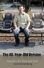 The 40-Year-Old Version: Humoirs of a Divorced Dad by Joel Schwartzberg (Paperback / softback, 2009)