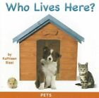 Who Lives Here? Pets by Kathleen Rizzi Board Book