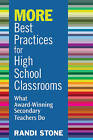 More Best Practices for High School Classrooms: What Award-Winning Secondary Teachers Do by SAGE Publications Inc (Paperback, 2010)