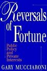 Reversals of Fortune: Public Policy and Private Interests by Gary Mucciaroni (Paperback, 1994)
