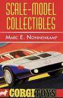 Scale Model Collectibles by Marc E Nonnenkamp 1451225482 PUBLISHAMERICA 2010